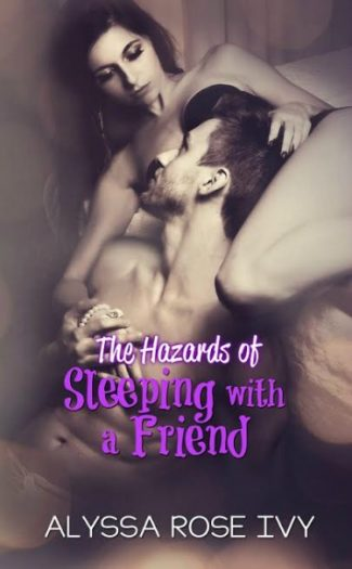 Cover Reveal & Giveaway: The Hazards of Sleeping with a Friend (Hazards #5) by Alyssa Rose Ivy