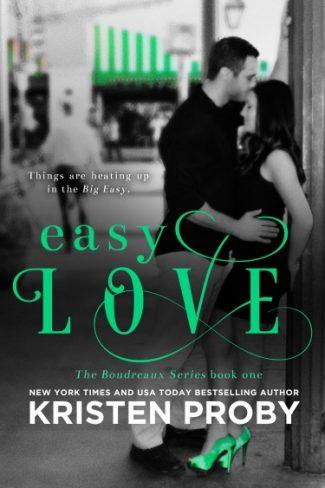 Release Day Launch: Easy Love (Boudreaux #1) by Kristen Proby