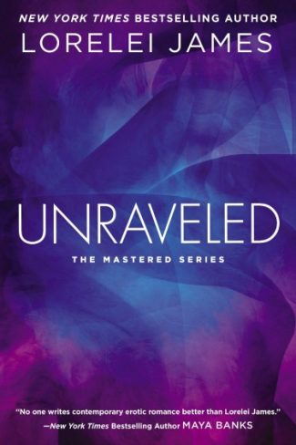 Release Day Blitz & Giveaway: Unraveled (Mastered #3) by Lorelei James