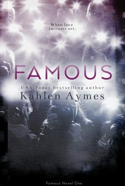 Cover Reveal & Giveaway: Famous (Famous #1) by Kahlen Aymes