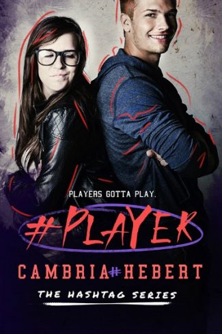 Cover Reveal: #Player (Hashtag #3) by Cambria Hebert
