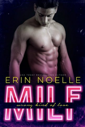 Character Promo & Giveaway: MILF: Wrong Kind of Love by Erin Noelle