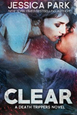 Release Day Blast & Giveaway: Clear (Death Tripper's #1) by Jessica Park