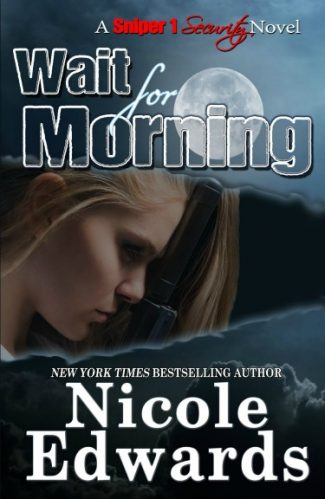 Cover Reveal: Wait For Morning (Sniper 1 Security #1) by Nicole Edwards