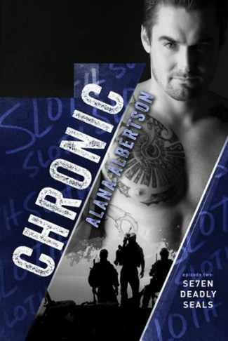 Cover Reveal & Giveaway: Chronic (Se7en Deadly SEALs #2) by Alana Albertson