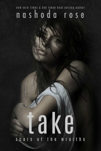 Cover Reveal: Take (Scars of the Wraiths) by Nashoda Rose
