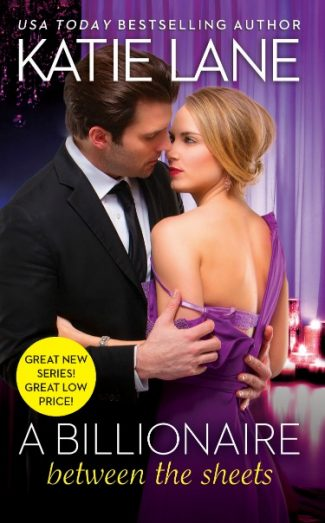 Cover Reveal: A Billionaire Between the Sheets (The Unexpected Billionaires #1)