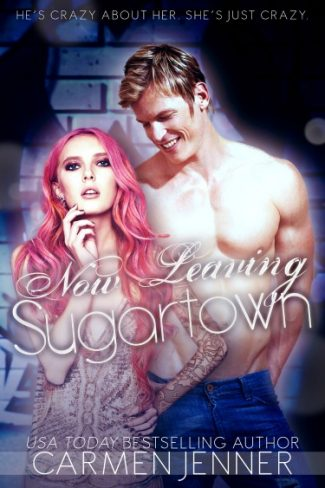Release Day Blitz & Giveaway: Now Leaving Sugartown (Sugartown #4) by Carmen Jenner