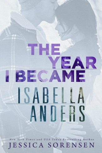 Cover Reveal: The Year I Became Isabella Anders (Isabella Anders #1) by Jessica Sorensen