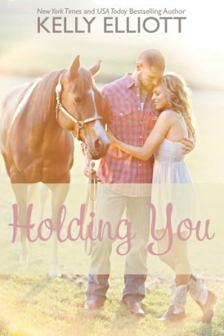 Cover Reveal: Holding You (Love Wanted in Texas #3) by Kelly Elliott