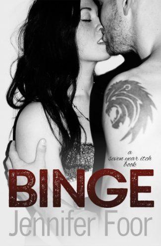 Cover Reveal: Binge (Seven Year Itch #1) by Jennifer Foor