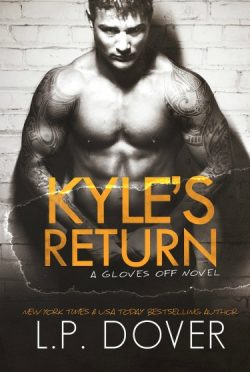 Cover Reveal: Kyle's Return (Gloves Off #5) by L.P. Dover