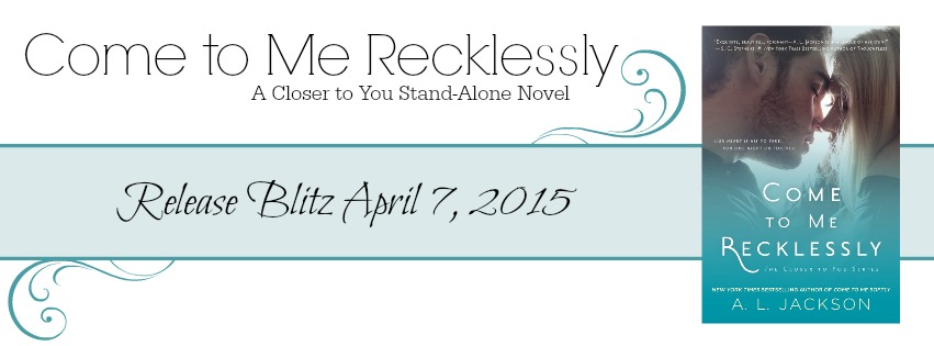 Come to Me Recklessly Release Blitz Banner