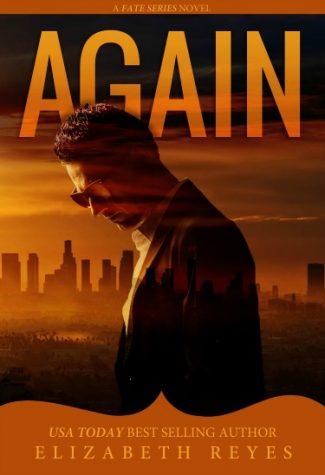 Cover Reveal: Again (Fate #4) by Elizabeth Reyes