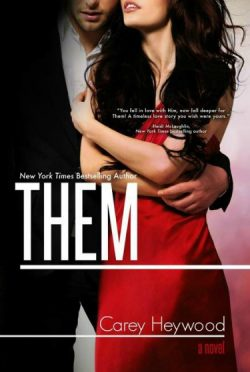 Cover Reveal & Giveaway: Them (Him #3) by Carey Heywood
