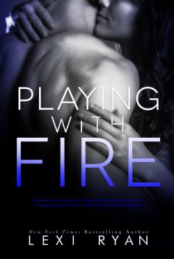 Cover Reveal: Playing with Fire (Mended Hearts #1) by Lexi Ryan
