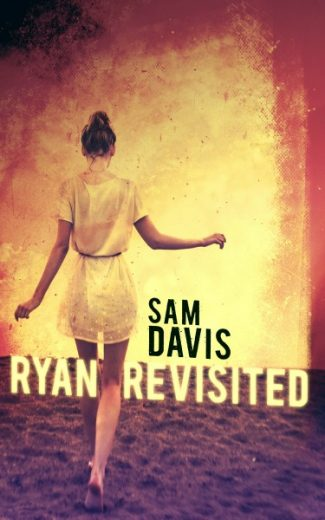 Cover Reveal: Ryan Revisited by Sam Davis