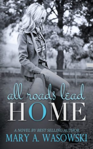 Cover Reveal & Giveaway: All Roads Lead Home by Mary A. Wasowski