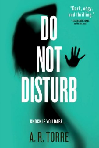 Release Day Launch & Giveaway: Do Not Disturb (Deanna Madden, #2) by A.R. Torre