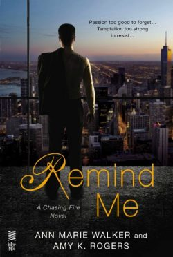Release Day Launch & Giveaway: Remind Me (Chasing Fire #1) by Ann Marie Walker & Amy K. Rogers