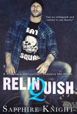 Cover Reveal: Relinquish (Russkaya Mafiya/Oath Keepers MC #3) by Sapphire Knight