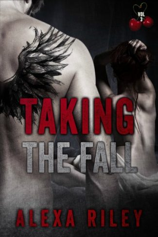 Release Day Blitz: Taking the Fall: Vol 3 (Taking the Fall #3) by Alexa Riley