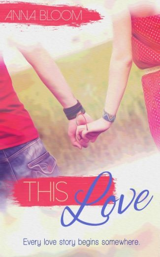 Cover Reveal: This Love by Anna Bloom