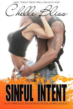 Cover Reveal & Giveaway: Sinful Intent (ALFA Private Investigations #1) by Chelle Bliss