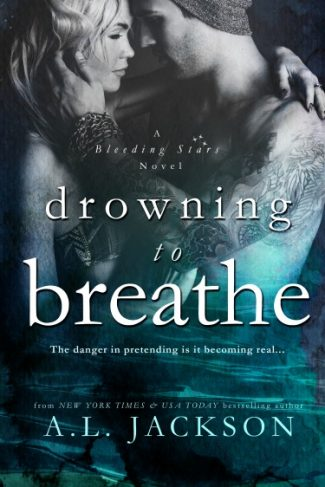 Cover Reveal & Giveaway: Drowning to Breathe (Bleeding Stars #2) by A.L. Jackson