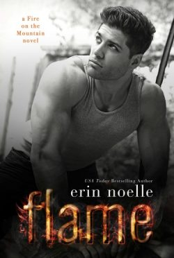 Cover Reveal: Flame (Fire on the Mountain #2) by Erin Noelle