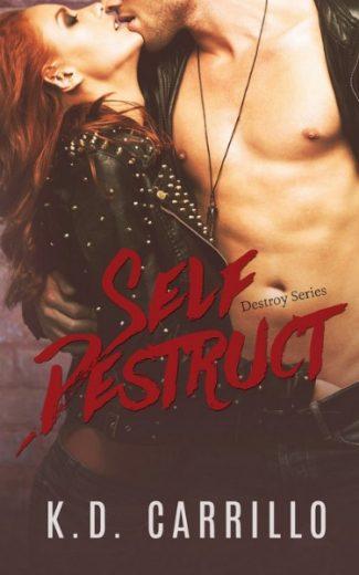 Release Day Blitz: Self Destruct (Destroy #1) by K.D. Carrillo