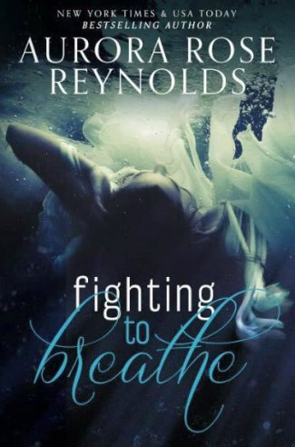 Cover Reveal: Fighting to Breathe by Aurora Rose Reynolds