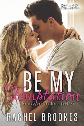 Cover Reveal & Giveaway: Be My Temptation (The Crawford Brothers #2) by Rachel Brookes