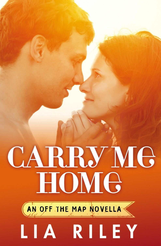 Riley_Carry Me Home_E-Novella