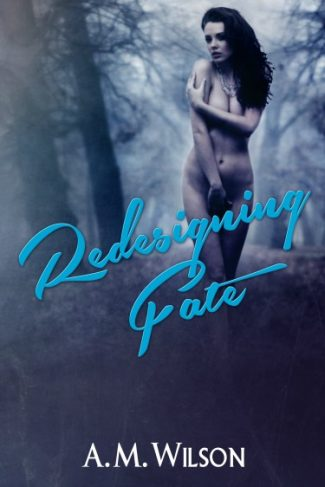 Release Day Blitz: Redesigning Fate by A.M. Wilson