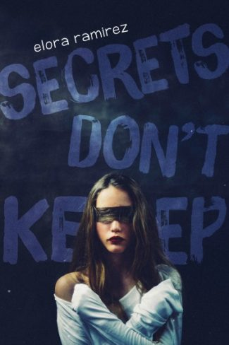 Cover Reveal & Giveaway: Secrets Don't Keep (The Grove, #1) by Elora Nicole Ramirez