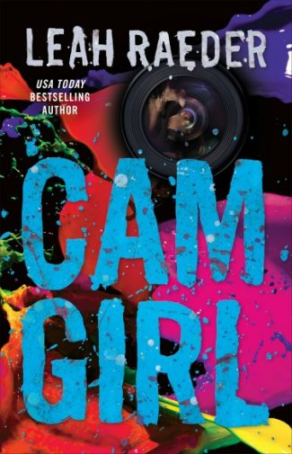 Cover Reveal: Cam Girl by Leah Raeder