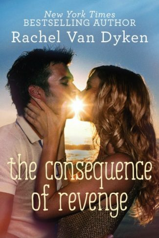 Release Day Launch & Giveaway: The Consequence of Revenge (Consequence #2) by Rachel Van Dyken