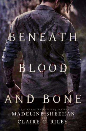 Cover Reveal: Beneath Blood and Bone (Thicker Than Blood #2)  by Claire C. Riley & Madeline Sheehan