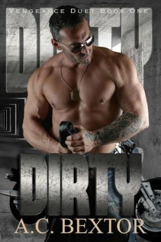 Cover Reveal & Giveaway: Dirty (Vengeance Duet, #1) by A.C. Bextor