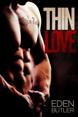 Review: Thin Love (Thin Love #1) by Eden Butler