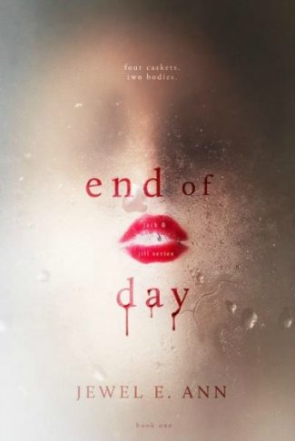 Cover Reveal: End of Day (Jack & Jill #1) by Jewel E. Ann