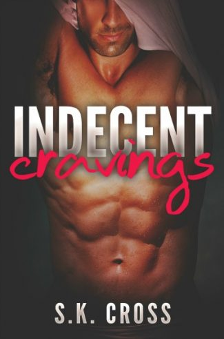 Release Day Blitz & Giveaway: Indecent Cravings (Indecent Cravings #1) by S.K. Cross