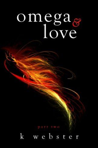 Cover Reveal & Giveaway: Omega & Love (Alpha & Omega #2) by K. Webster