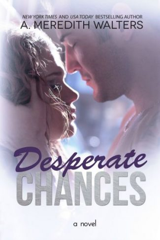 Cover Reveal: Desperate Chances (Bad Rep #4) by A. Meredith Walters