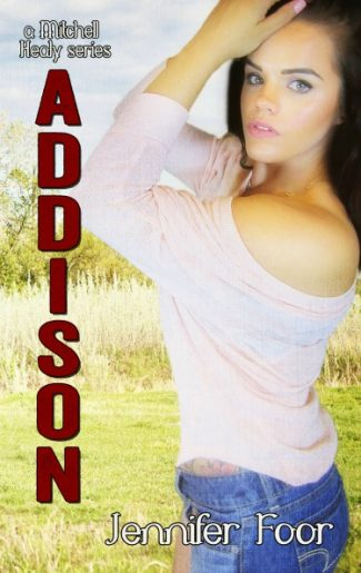 Release Day Blitz & Giveaway: Addison (The Mitchell/Healy Family #6) by Jennifer Foor