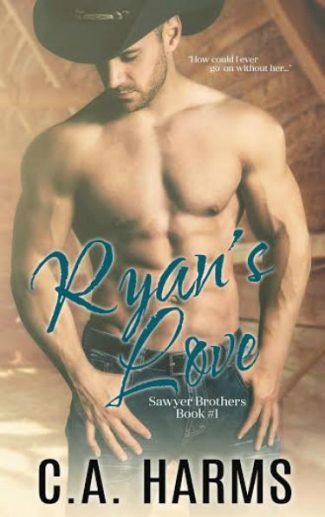 Cover Reveal & Giveaway: Ryan's Love (Sawyer Brothers #1) by C.A. Harms