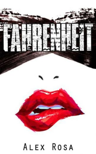 Cover Reveal & Giveaway: Fahrenheit by Alex Rosa