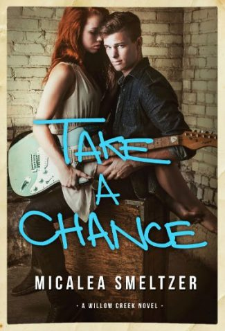 Cover Reveal: Take A Chance (Willow Creek #4) by Micalea Smeltzer