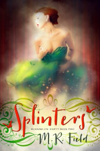 Cover Reveal & Giveaway: Splinters (Running On Empty #2) by M.R. Field